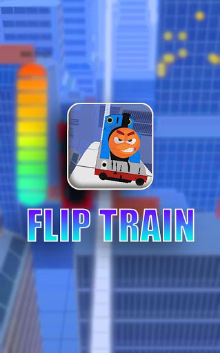 Download Flip train - angry thom train 3 APK For Android